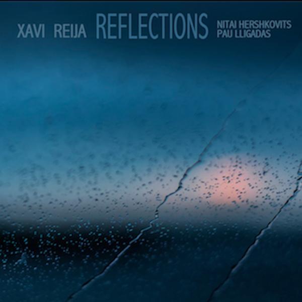 Reflections, Nitai Hershkovits, Pau Lligadas, Xavi Reija